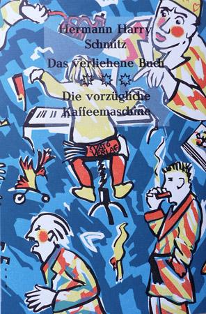 Hermann Harry Schmitz: Das verliehene Buch • Die ...